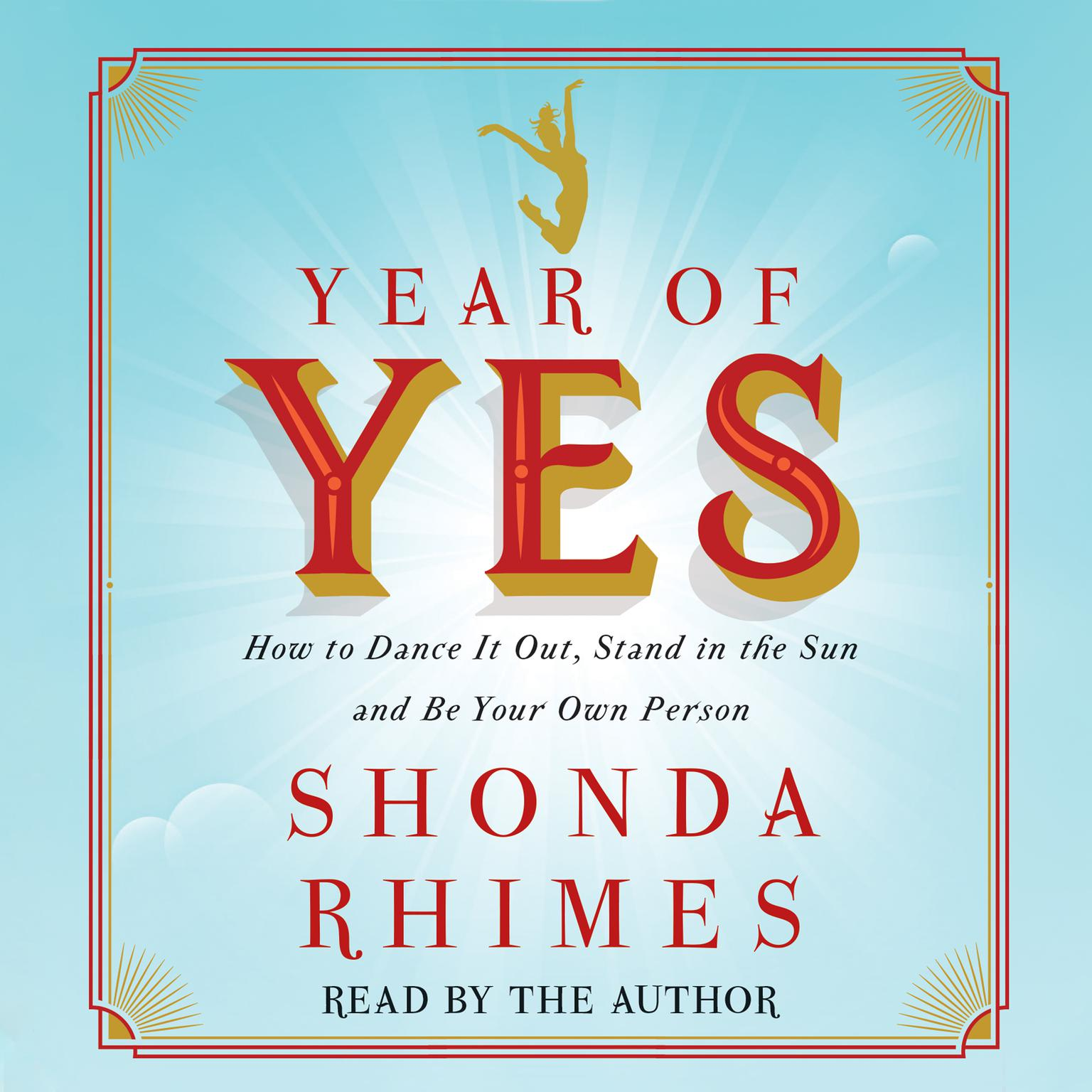 Printable Year of Yes: How to Dance It Out, Stand In the Sun and Be Your Own Person Audiobook Cover Art