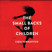 The Small Backs of Children Audiobook, by Lidia Yuknavitch
