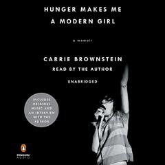 Hunger Makes Me a Modern Girl: A Memoir Audiobook, by Carrie Brownstein