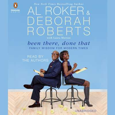 Been There, Done That: Family Wisdom For Modern Times Audiobook, by Al Roker