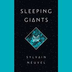 Sleeping Giants Audiobook, by Sylvain Neuvel