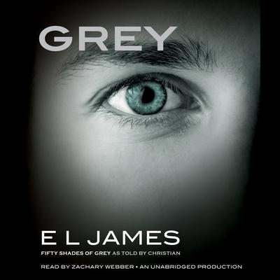 Grey: Fifty Shades of Grey as Told by Christian Audiobook, by E. L. James