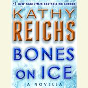 Bones on Ice: A Novella, by Kathy Reichs