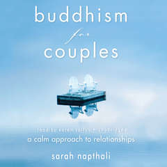 Buddhism for Couples: A Calm Approach to Relationships Audiobook, by Sarah Napthali