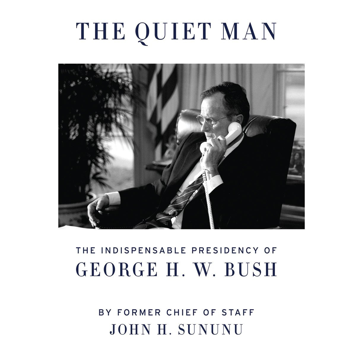 Printable The Quiet Man: The Indispensable Presidency of George H. W. Bush Audiobook Cover Art