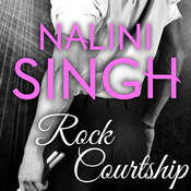Rock Courtship: A Rock Kiss Novella, by Nalini Singh