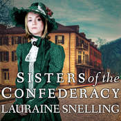 Sisters of the Confederacy Audiobook, by Lauraine Snelling