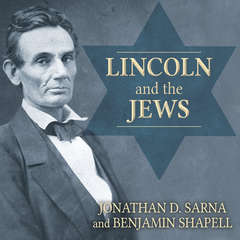 Lincoln and the Jews: A History Audiobook, by Benjamin Shapell, Jonathan D. Sarna