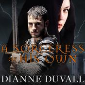 A Sorceress of His Own  Audiobook, by Dianne Duvall
