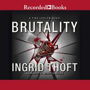 Brutality Audiobook, by Ingrid Thoft