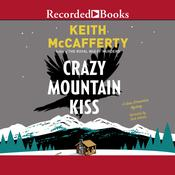 Crazy Mountain Kiss: A Sean Stranahan Mystery Audiobook, by Keith McCafferty