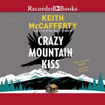 Crazy Mountain Kiss: A Sean Stranahan Mystery Audiobook, by Keith McCafferty