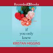 If You Only Knew, by Kristan Higgins