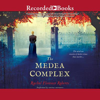 The Medea Complex Audiobook, by Rachel Florence Roberts