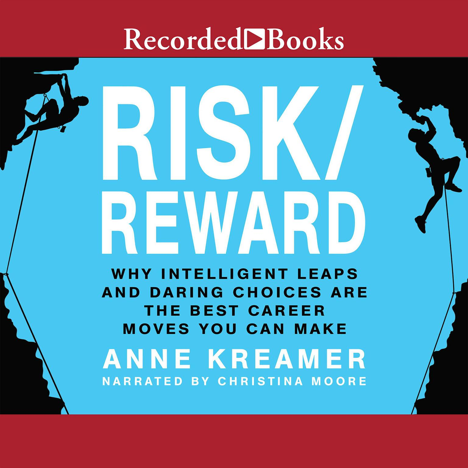 Printable Risk/Reward: Why Intelligent Leaps and Daring Choices Are the Best Career Moves You Can Make Audiobook Cover Art