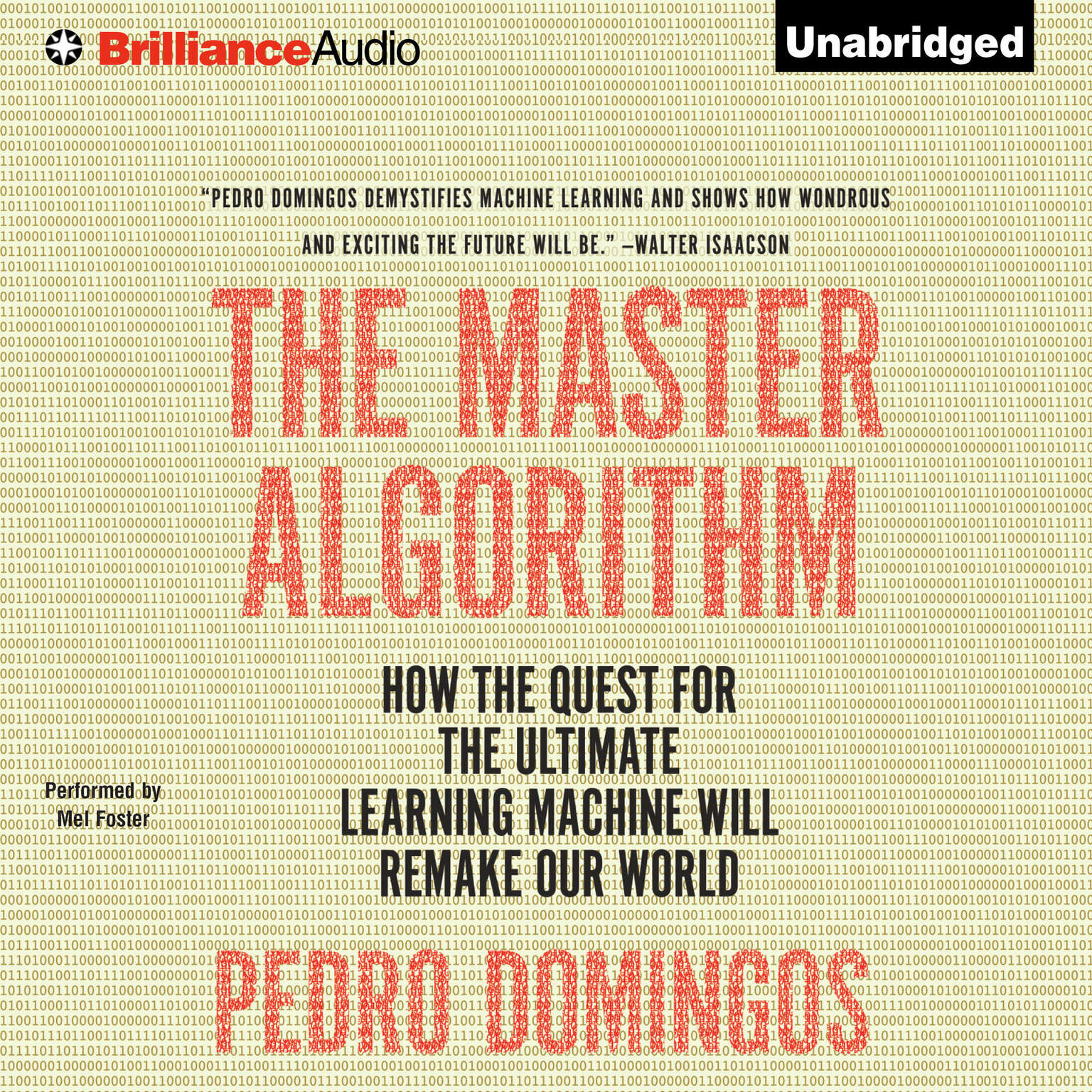 The Master Algorithm: How the Quest for the Ultimate Learning Machine Will Remake Our World Audiobook, by Pedro Domingos
