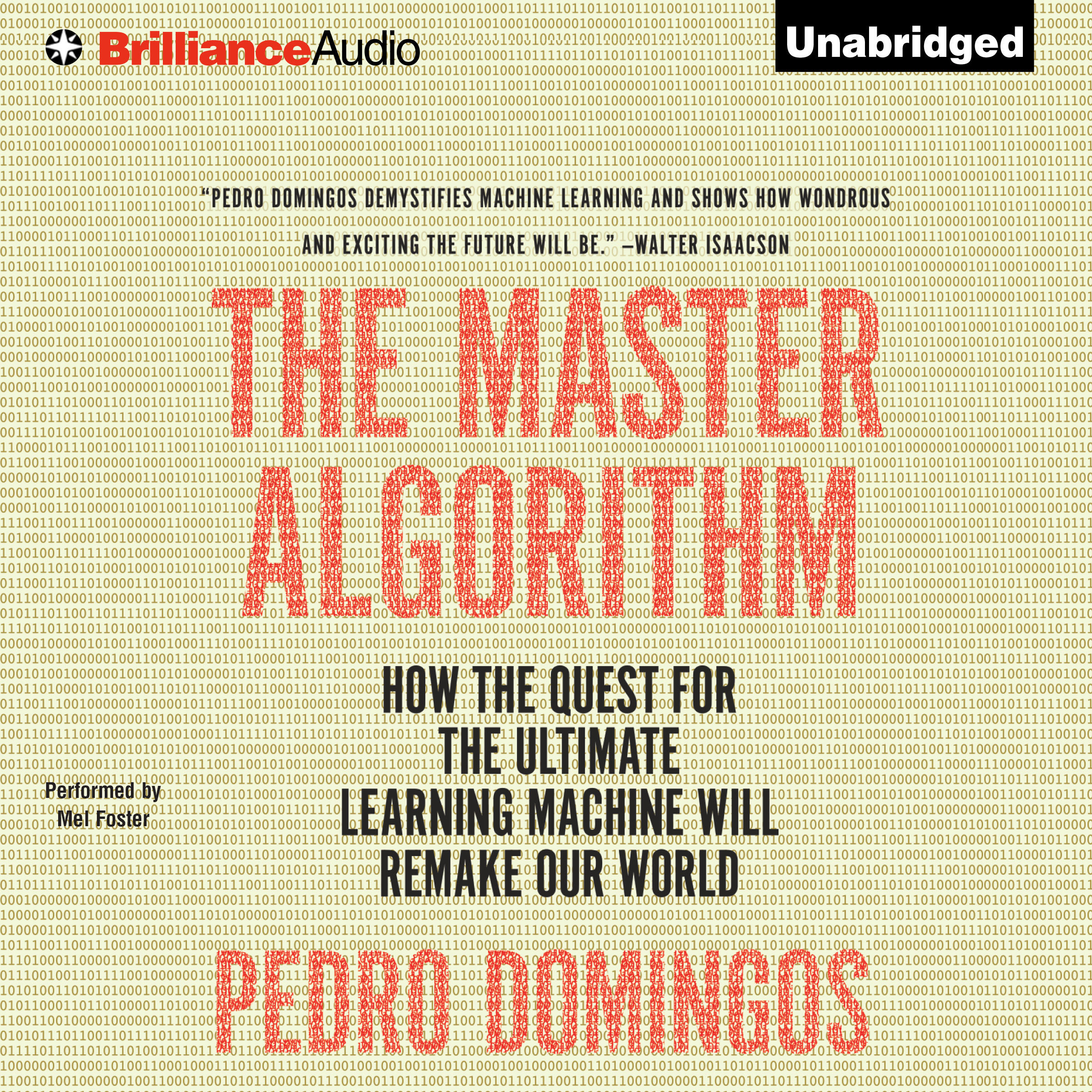 Printable The Master Algorithm: How the Quest for the Ultimate Learning Machine Will Remake Our World Audiobook Cover Art