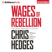 Wages of Rebellion, by Chris Hedges