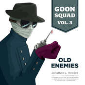 Goon Squad, Vol. 3: Old Enemies Audiobook, by Jonathan L. Howard