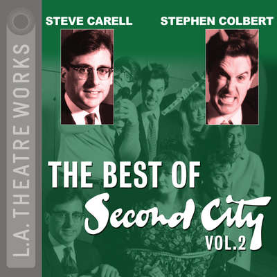The Best of Second City: Vol. 2 Audiobook, by Second City: Chicago's Famed Improv Theatre