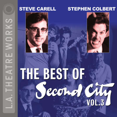 The Best of Second City: Vol. 3 Audiobook, by Second City: Chicago's Famed Improv Theatre