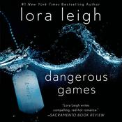 Dangerous Games: A Novel Audiobook, by Lora Leigh