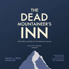 The Dead Mountaineer's Inn: (One More Last Rite for the Detective Genre) Audiobook, by Arkady Strugatsky, Boris Strugatsky