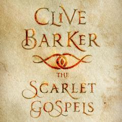 The Scarlet Gospels Audiobook, by Clive Barker
