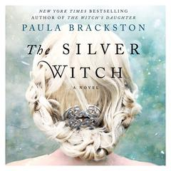 The Silver Witch: A Novel Audiobook, by P. J. Brackston, Paula Brackston