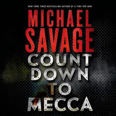 Countdown to Mecca: A Thriller Audiobook, by Michael Savage