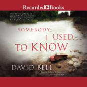 Somebody I Used to Know, by David Bell