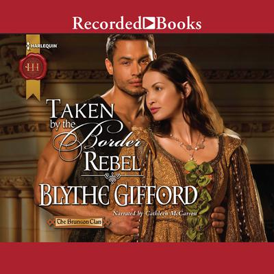 Taken by the Border Rebel Audiobook, by Blythe Gifford