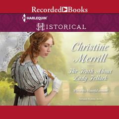 The Truth About Lady Felkirk Audiobook, by Christine Merrill