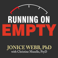 Running on Empty: Overcome Your Childhood Emotional Neglect Audiobook, by Christine Musello, Jonice Webb, Ph.D, Jonice Webb