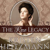 The Rose Legacy Audiobook, by Kristen Heitzmann