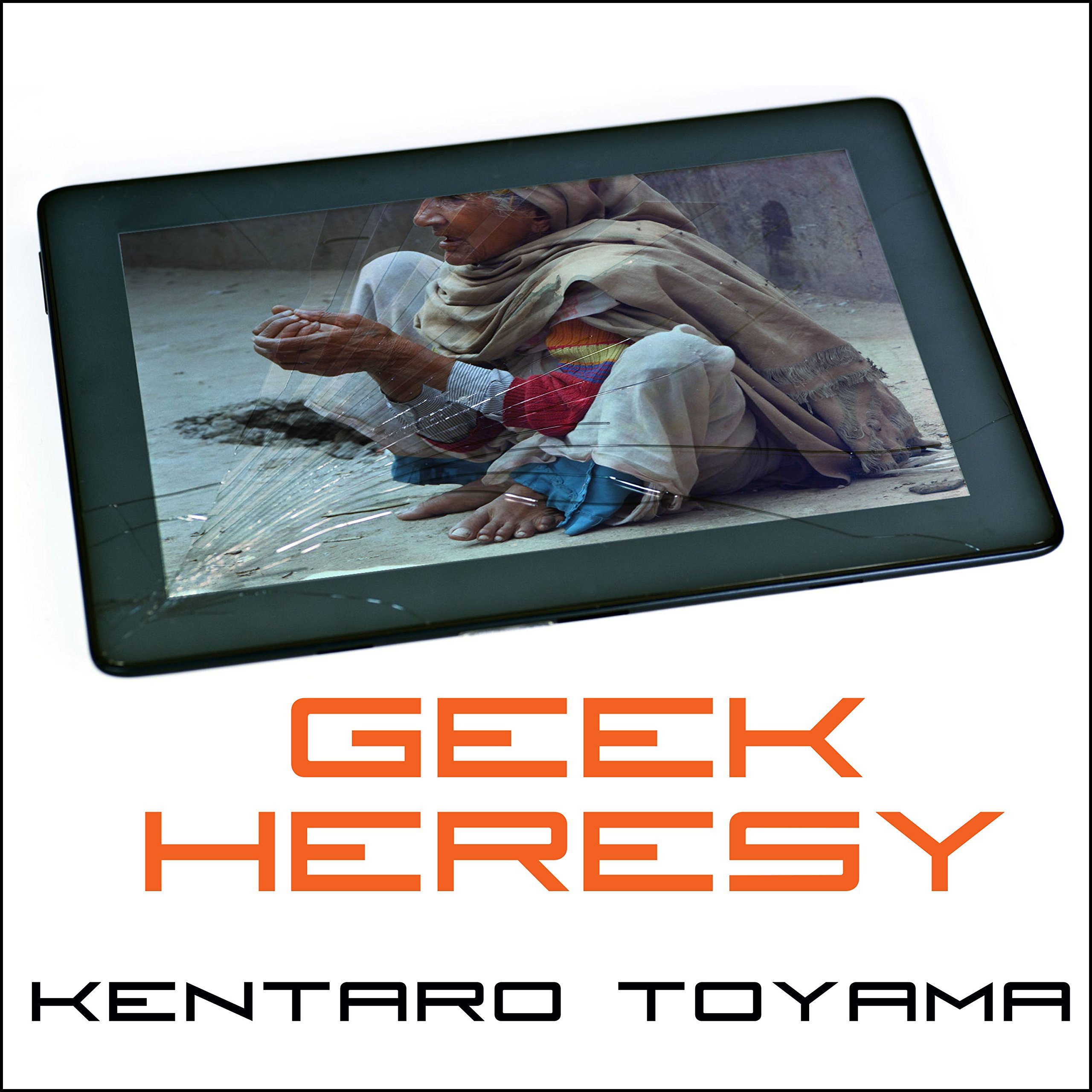 Printable Geek Heresy: Rescuing Social Change from the Cult of Technology Audiobook Cover Art