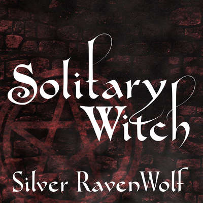 Solitary Witch: The Ultimate Book of Shadows for the New Generation Audiobook, by Silver RavenWolf
