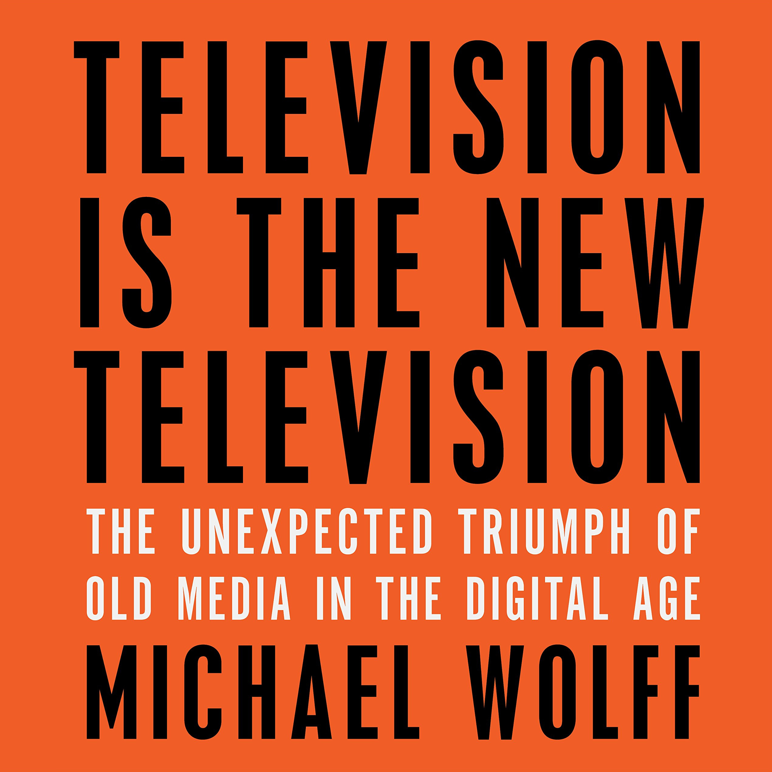 Printable Television Is the New Television: The Unexpected Triumph of Old Media in the Digital Age Audiobook Cover Art