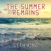 The Summer Remains, by Seth King