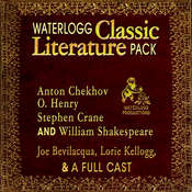 Waterlogg Classic Literature Pack: Anton Chekhov, O. Henry, Stephen Crane, and William Shakespeare Audiobook, by Joe Bevilacqua
