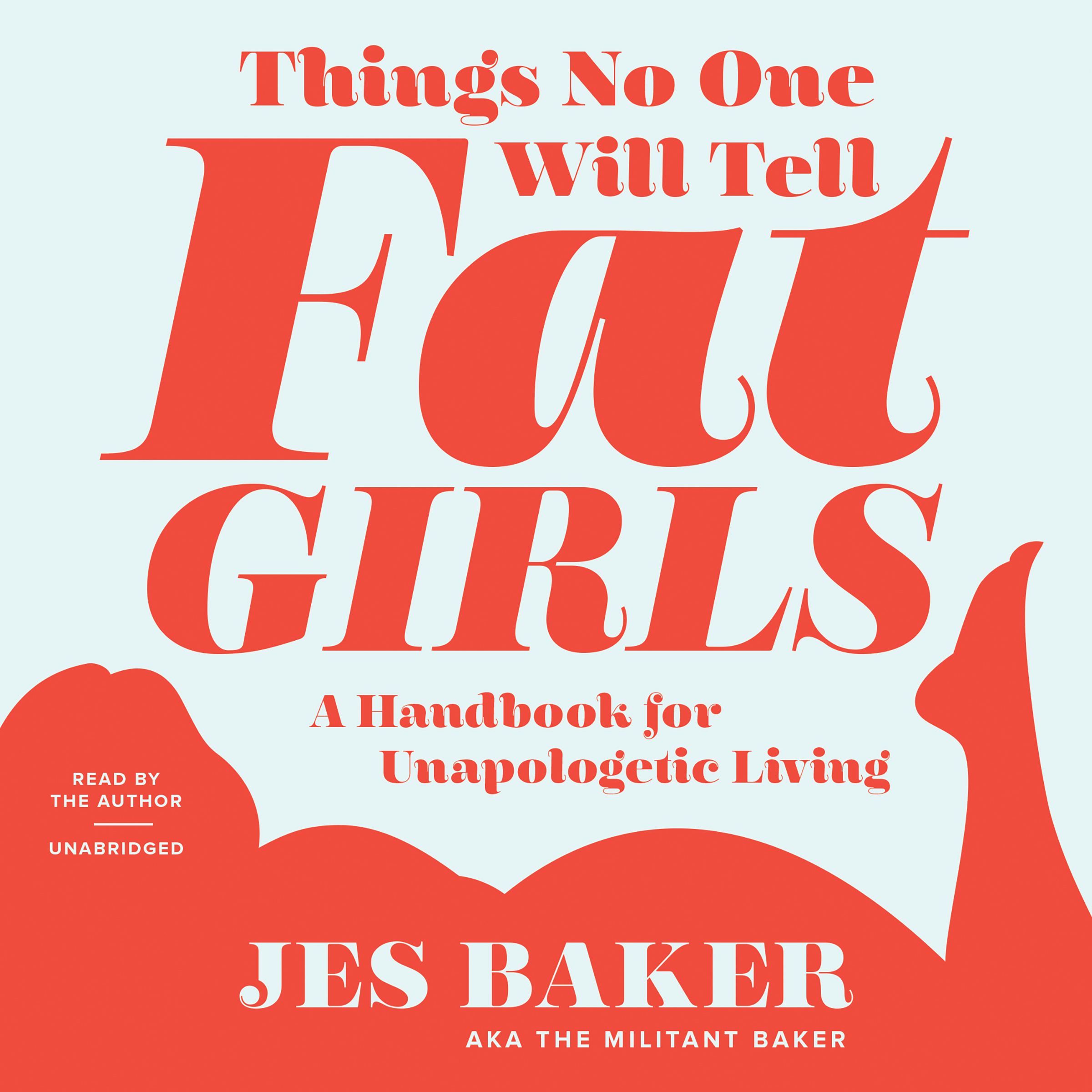 Printable Things No One Will Tell Fat Girls: A Handbook for Unapologetic Living Audiobook Cover Art