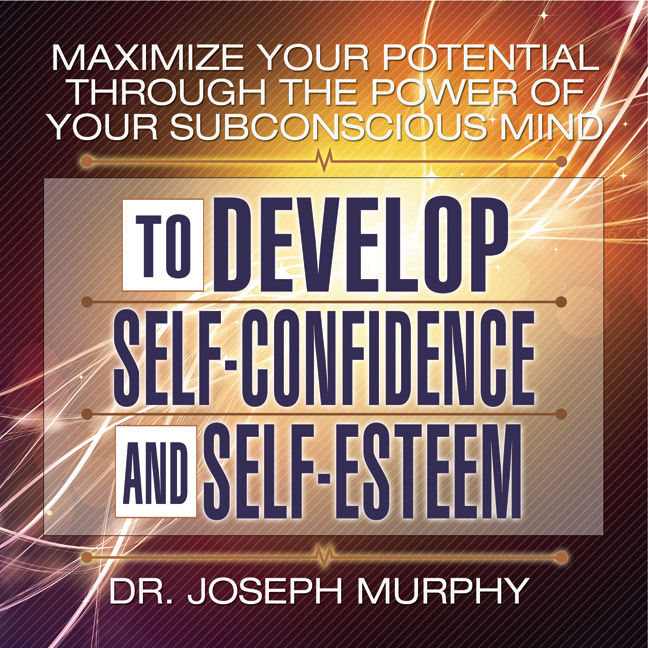 Printable Maximize Your Potential Through the Power of Your Subconscious Mind to Develop Self-Confidence and Self-Esteem Audiobook Cover Art
