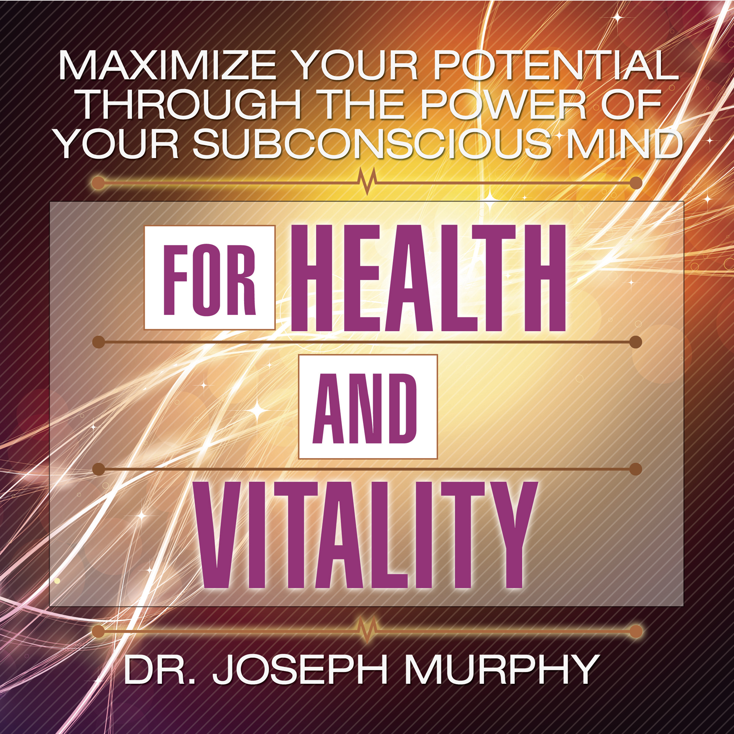 Printable Maximize Your Potential Through the Power of Your Subconscious Mind for Health and Vitality Audiobook Cover Art