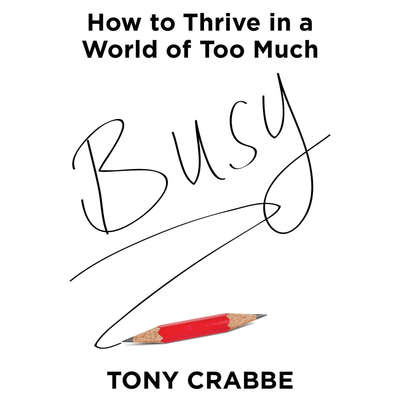 Busy: The 50-Minute Summary Edition: How to Thrive in a World of Too Much Audiobook, by