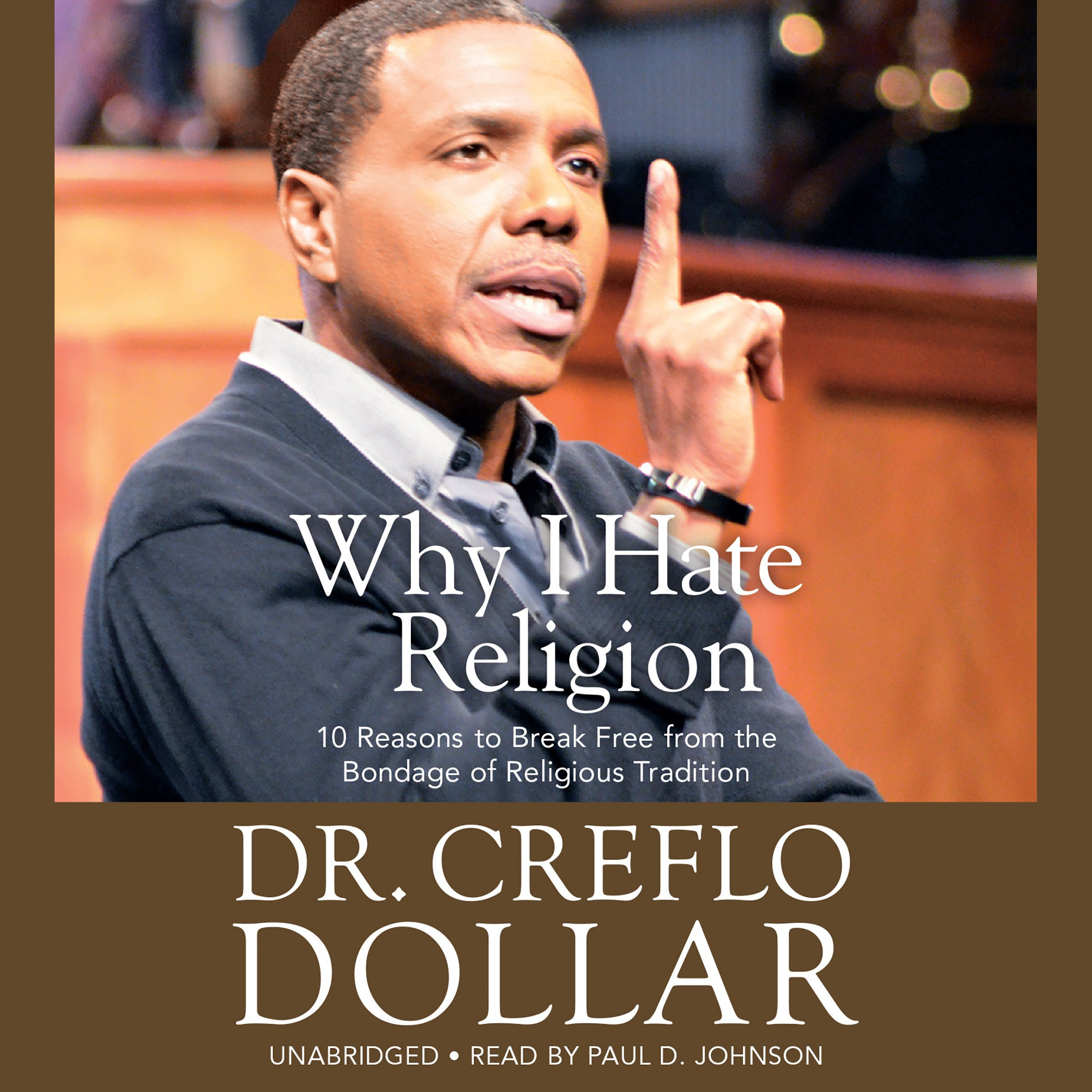 Printable Why I Hate Religion: 10 Reasons to Break Free from the Bondage of Religious Tradition Audiobook Cover Art