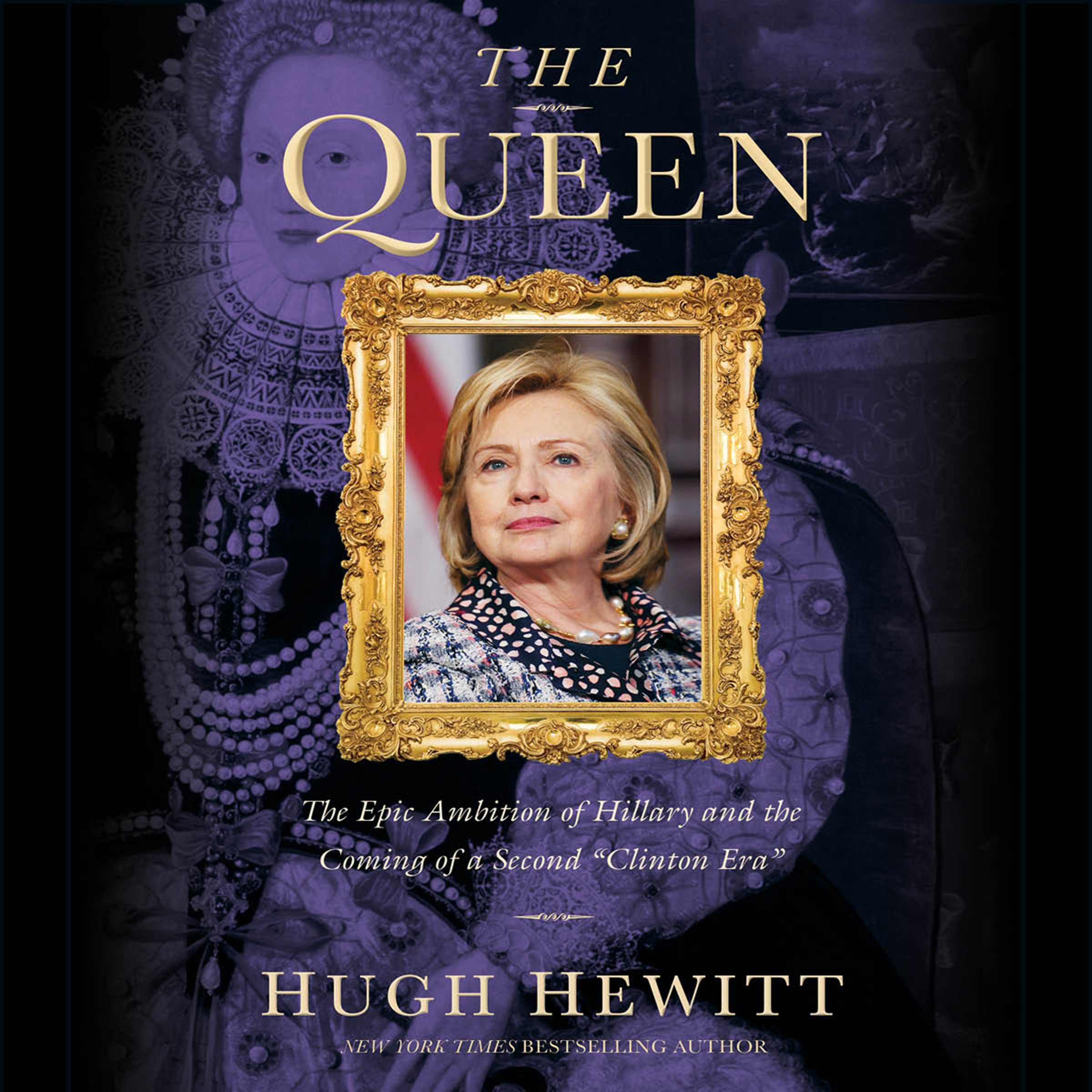 "Printable The Queen: The Epic Ambition of Hillary and the Coming of a Second ""Clinton Era"" Audiobook Cover Art"