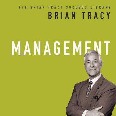 Management: The Brian Tracy Success Library Audiobook, by