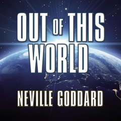 Out of This World: Thinking Fourth-Dimensionally  Audiobook, by Neville Goddard