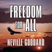 Freedom for All: A Practical Application of the Bible Audiobook, by Neville Goddard
