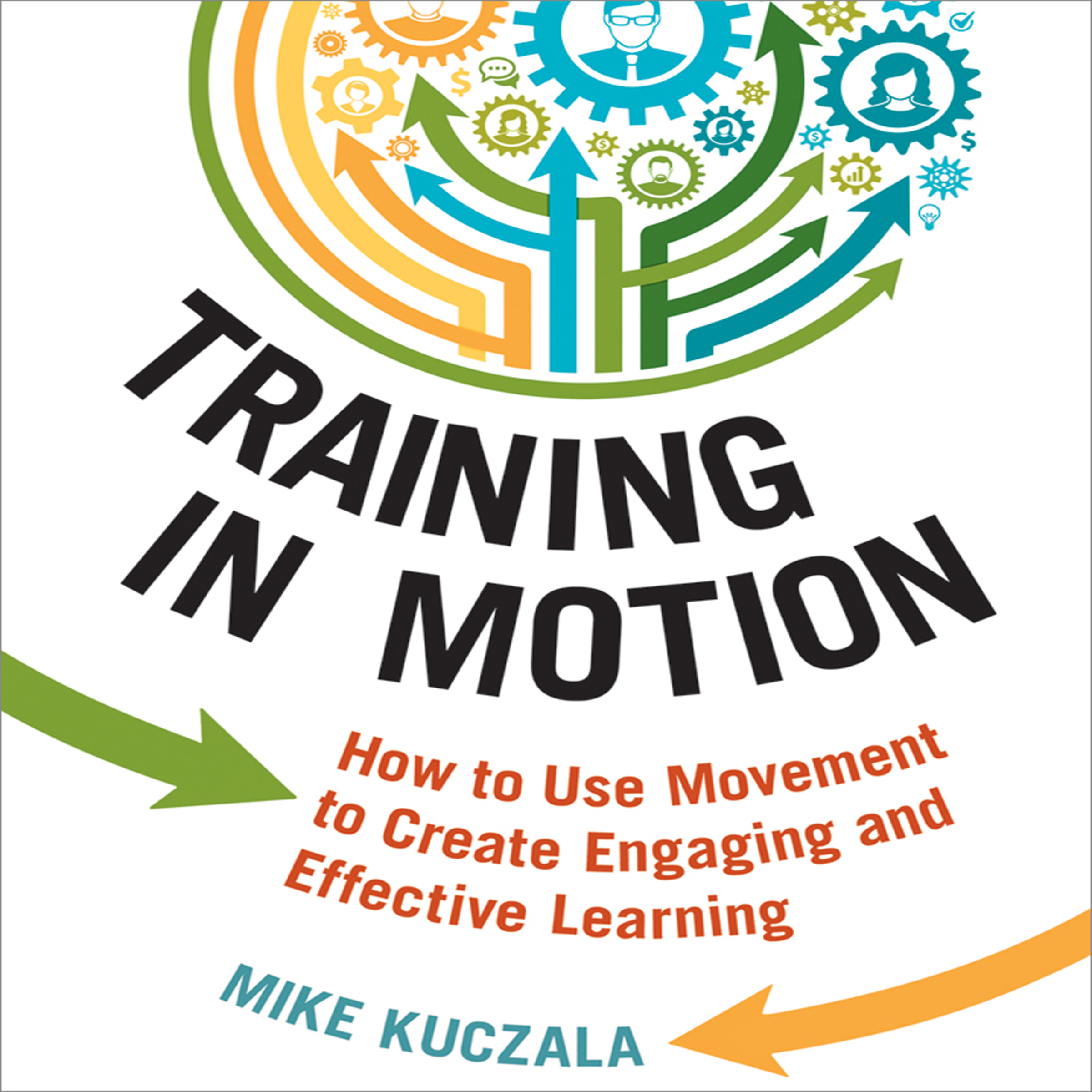 Printable Training in Motion: How to Use Movement to Create Engaging and Effective Learning Audiobook Cover Art